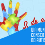 Jaqueline Camera De Mello Dorfey - 02 de abril Dia Mundial do Autismo